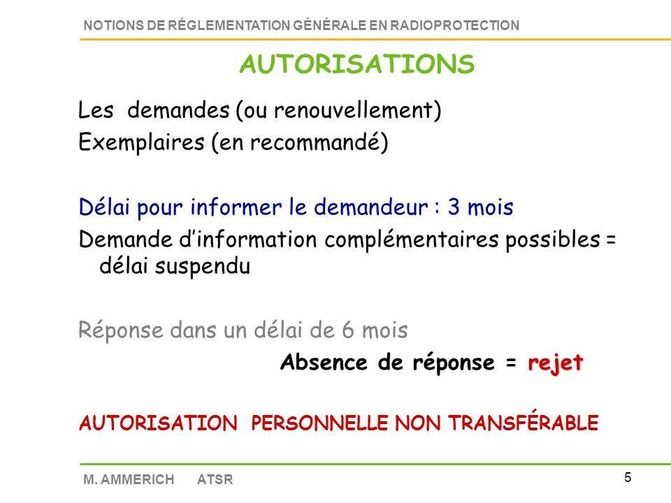 4 NOTIONS DE RÉGLEMENTATION GÉNÉRALE EN RADIOPROTECTION M. AMMERICH ATSR Pour trouver les dossiers dautorisation : www.asn.fr Puis textes et formulair