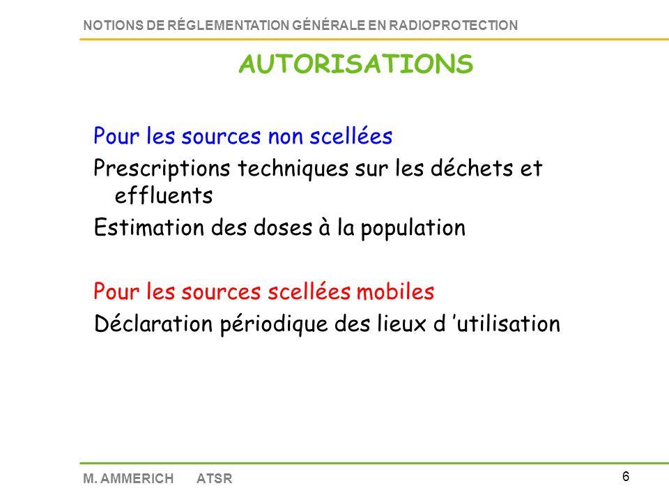 5 NOTIONS DE RÉGLEMENTATION GÉNÉRALE EN RADIOPROTECTION M. AMMERICH ATSR Les demandes (ou renouvellement) Exemplaires (en recommandé) Délai pour infor