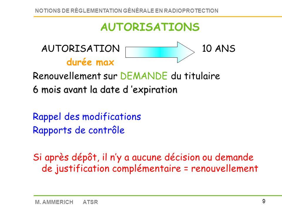 8 NOTIONS DE RÉGLEMENTATION GÉNÉRALE EN RADIOPROTECTION M. AMMERICH ATSR Lorsquon utilise des sources de haute activité (tableau C) Rédaction d un Pla