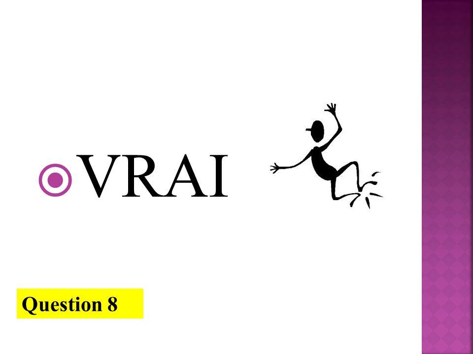 VRAI Question 8
