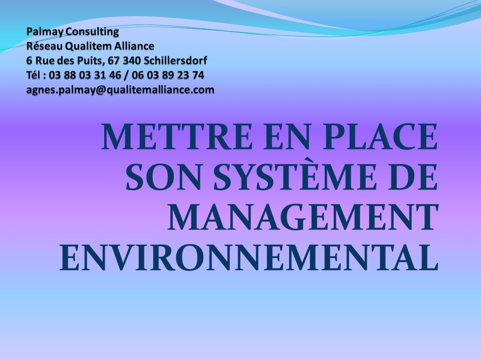 Ce que nest pas la norme ISO 14001 : Un texte de loi Un texte qui impose des seuils réglementaires supplémentaires et qui modifie les exigences légales qui sappliquent à un organisme Un texte qui oblige à publier ses résultats environnementaux Un texte qui impose des moyens quant à la satisfaction de ses exigences