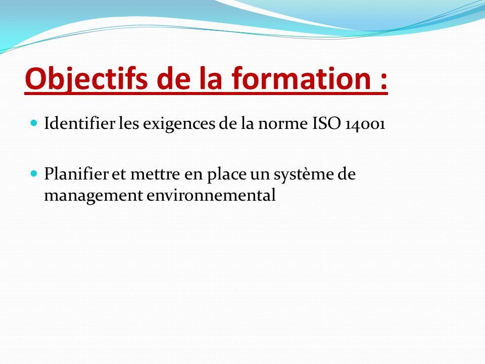 Objectifs de la formation : Identifier les exigences de la norme ISO 14001 Planifier et mettre en place un système de management environnemental
