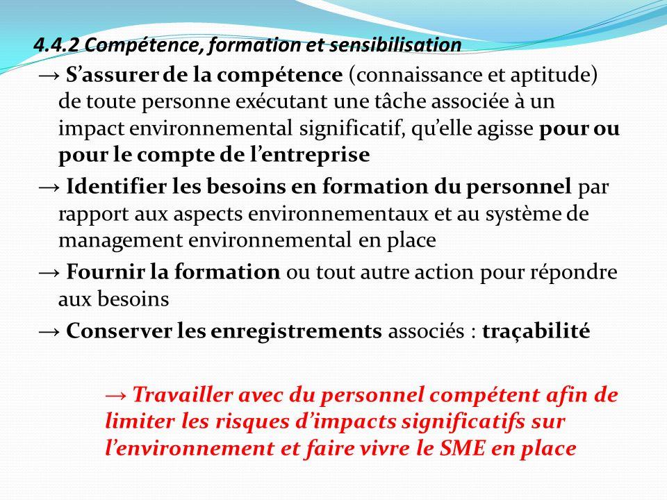 4.4.2 Compétence, formation et sensibilisation Sassurer de la compétence (connaissance et aptitude) de toute personne exécutant une tâche associée à u