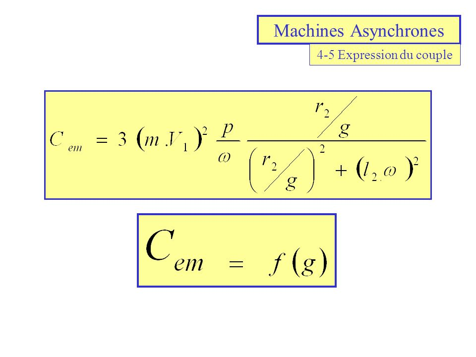 Machines Asynchrones 4-5 Expression du couple