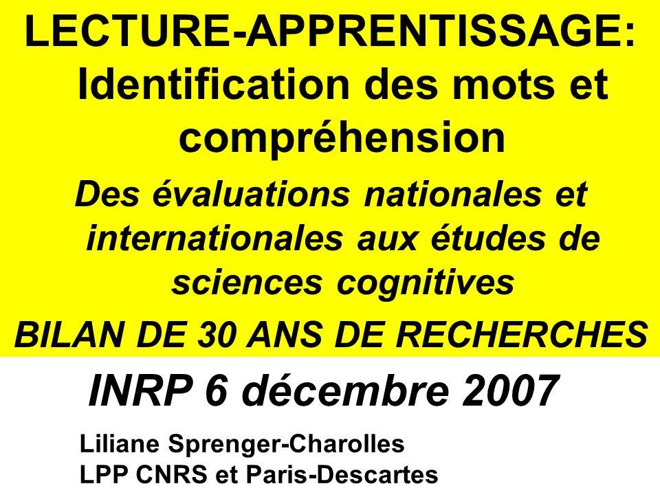 Liliane Sprenger-Charolles LPP CNRS et Paris-Descartes LECTURE-APPRENTISSAGE: Identification des mots et compréhension Des évaluations nationales et i