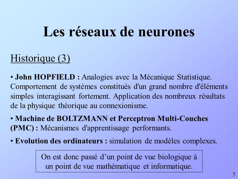 Les réseaux de neurones Définitions (1) 6 6 Neurone : Sorte dautomate qui se compose dentrées, dune sortie et dune fonction des entrées vers la sortie.