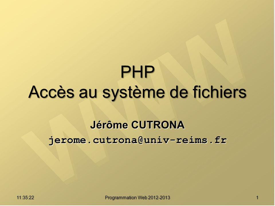 2211:37:25 Programmation Web 2012-2013 Fonctions de lecture/écriture int fseek ( resource handle, int offset [, int whence] ) modifie le curseur de position dans le fichier référencé par handle.