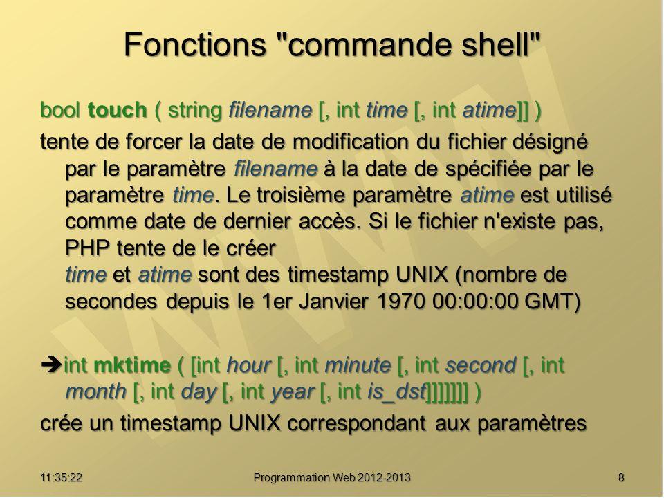 1911:37:25 Programmation Web 2012-2013 Fonctions de lecture int readfile ( string filename ) lit le fichier filename et l envoie sur la sortie standard.