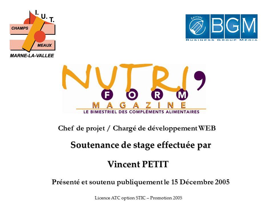 Soutenance de stage effectuée par Vincent PETIT Licence ATC option STIC – Promotion 2005 Chef de projet / Chargé de développement WEB Présenté et sout