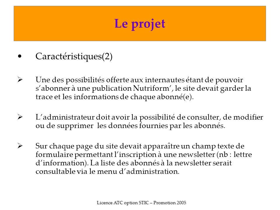 Caractéristiques(2) Une des possibilités offerte aux internautes étant de pouvoir sabonner à une publication Nutriform, le site devait garder la trace