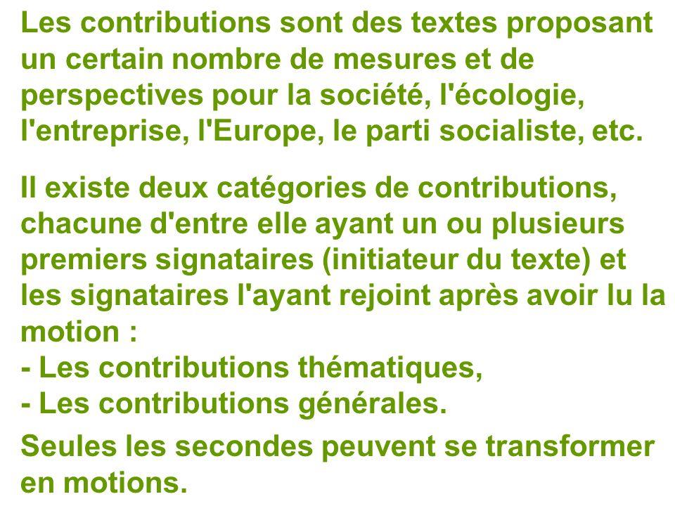 Les contributions sont des textes proposant un certain nombre de mesures et de perspectives pour la société, l écologie, l entreprise, l Europe, le parti socialiste, etc.