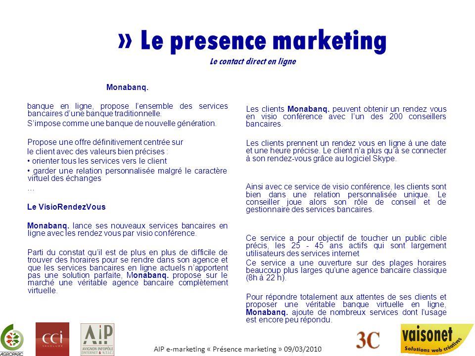 AIP e-marketing « Présence marketing » 09/03/2010 » Le presence marketing Le contact direct en ligne Monabanq. banque en ligne, propose lensemble des