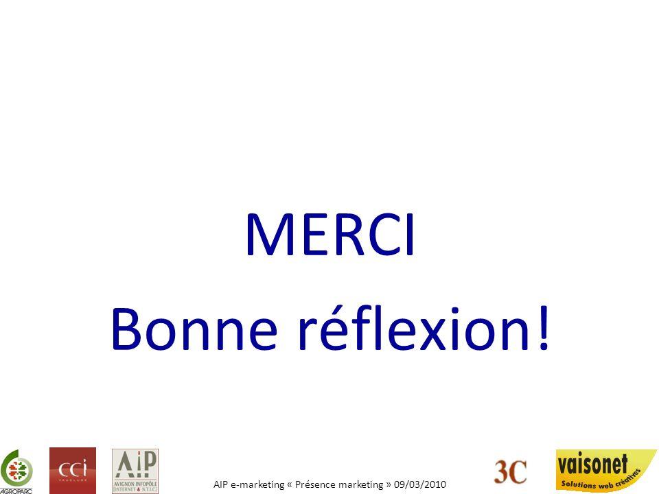 AIP e-marketing « Présence marketing » 09/03/2010 18 – 20 heures dAgroparc Réussissez votre site e-commerce .