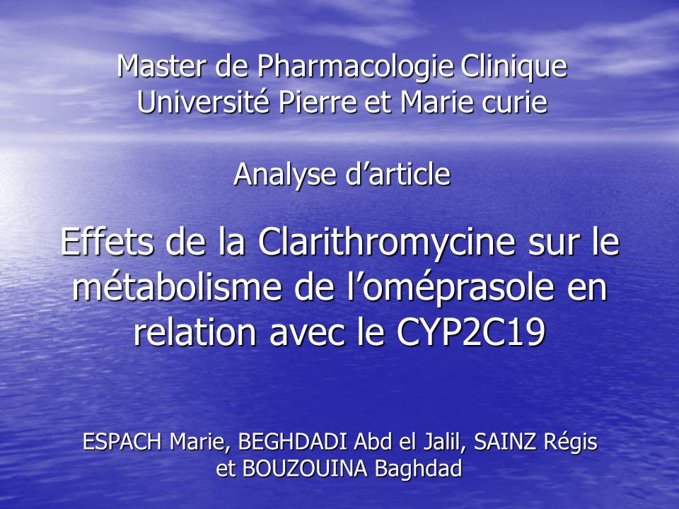 Effets de la Clarithromycine sur le métabolisme de loméprasole en relation avec le CYP2C19 Master de Pharmacologie Clinique Université Pierre et Marie