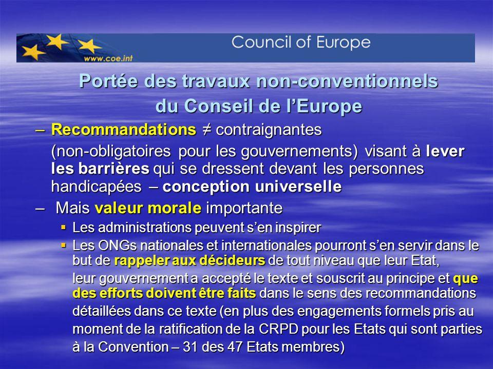 Portée des travaux non-conventionnels du Conseil de lEurope –Recommandations contraignantes (non-obligatoires pour les gouvernements) visant à lever l
