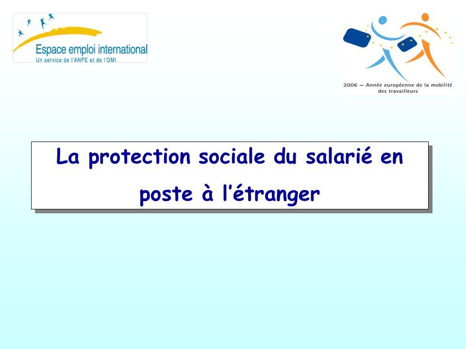 La protection sociale du salarié en poste à létranger La protection sociale du salarié en poste à létranger