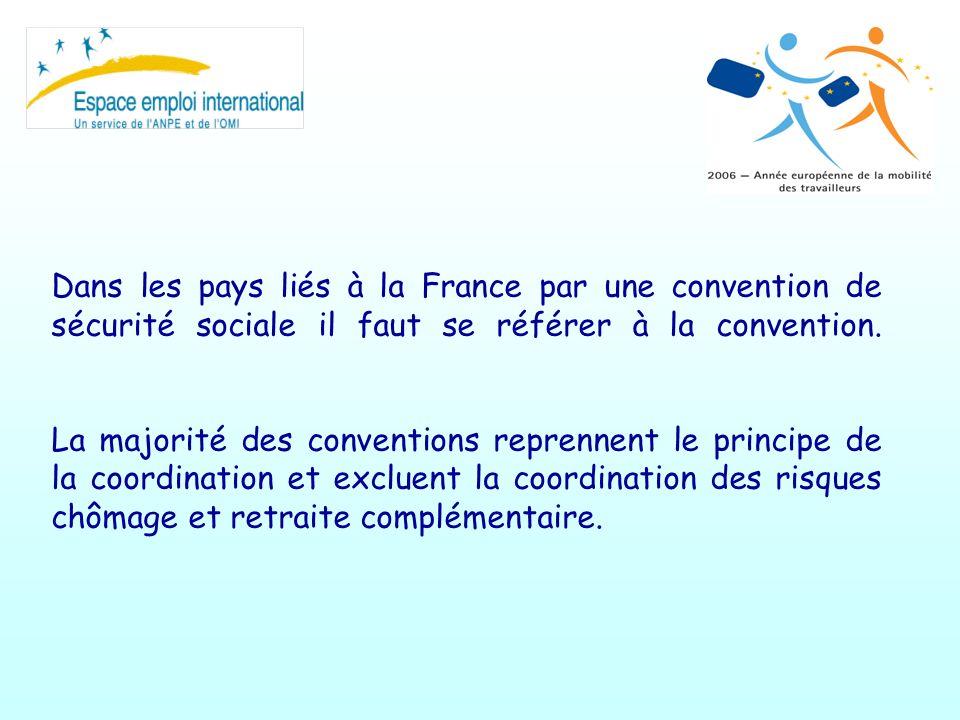 Dans les pays liés à la France par une convention de sécurité sociale il faut se référer à la convention. La majorité des conventions reprennent le pr