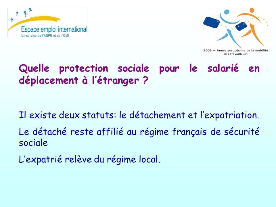 Quelle protection sociale pour le salarié en déplacement à létranger ? Il existe deux statuts: le détachement et lexpatriation. Le détaché reste affil