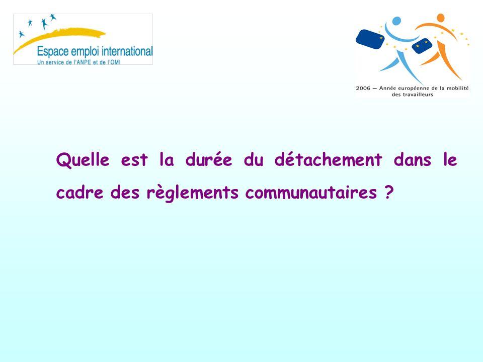 Quelle est la durée du détachement dans le cadre des règlements communautaires ?