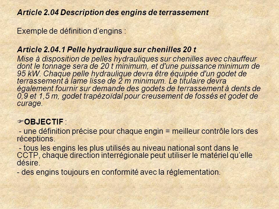Article 2.04 Description des engins de terrassement Exemple de définition dengins : Article 2.04.1 Pelle hydraulique sur chenilles 20 t Mise à disposi