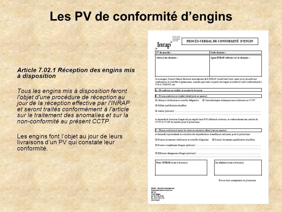 Les PV de conformité dengins Article 7.02.1 Réception des engins mis à disposition Tous les engins mis à disposition feront l'objet d'une procédure de