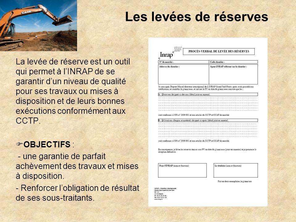 Les levées de réserves La levée de réserve est un outil qui permet à lINRAP de se garantir dun niveau de qualité pour ses travaux ou mises à dispositi
