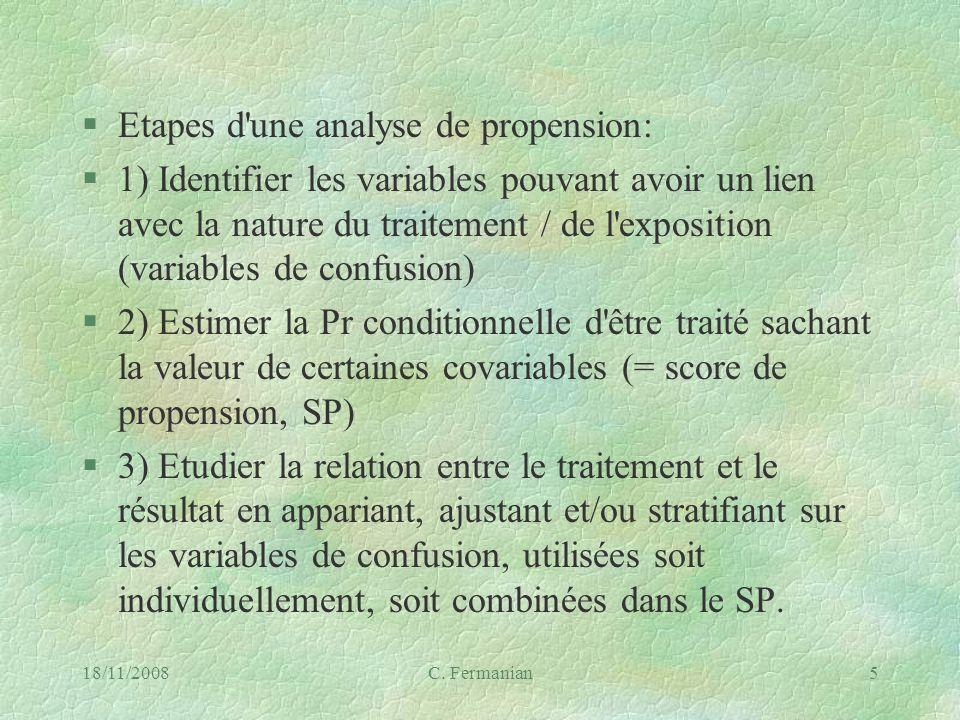 18/11/2008C. Fermanian5 §Etapes d'une analyse de propension: §1) Identifier les variables pouvant avoir un lien avec la nature du traitement / de l'ex