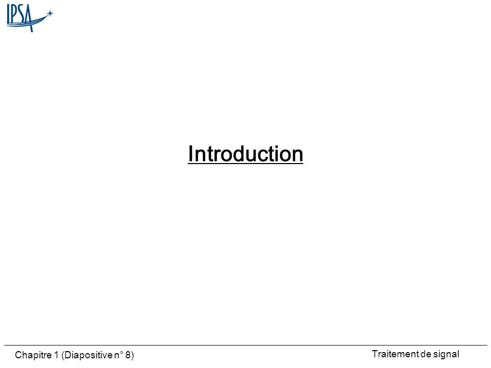 Traitement de signal Chapitre 1 (Diapositive n° 39) Signal périodique De fréquence f De forme quelconque Obtention par somme de: –Sinusoïde de fréquence f (fondamental) –Sinusoïdes de fréquence multiple de f (harmoniques) Ces sinusoïdes ont des: –Amplitudes –Phases Appropriées Tout signal récurrent peut être décomposé en une somme de sinusoïdes (fondamental et harmoniques)