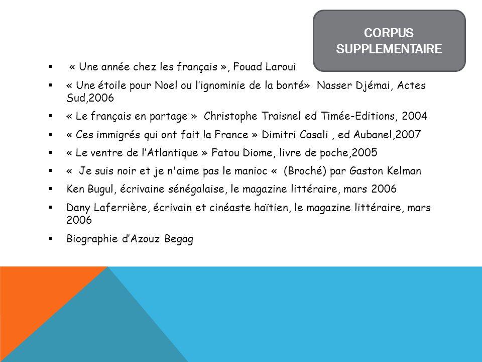 « Une année chez les français », Fouad Laroui « Une étoile pour Noel ou lignominie de la bonté» Nasser Djémai, Actes Sud,2006 « Le français en partage
