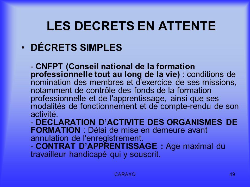 CARAXO49 LES DECRETS EN ATTENTE DÉCRETS SIMPLES - CNFPT (Conseil national de la formation professionnelle tout au long de la vie) : conditions de nomi