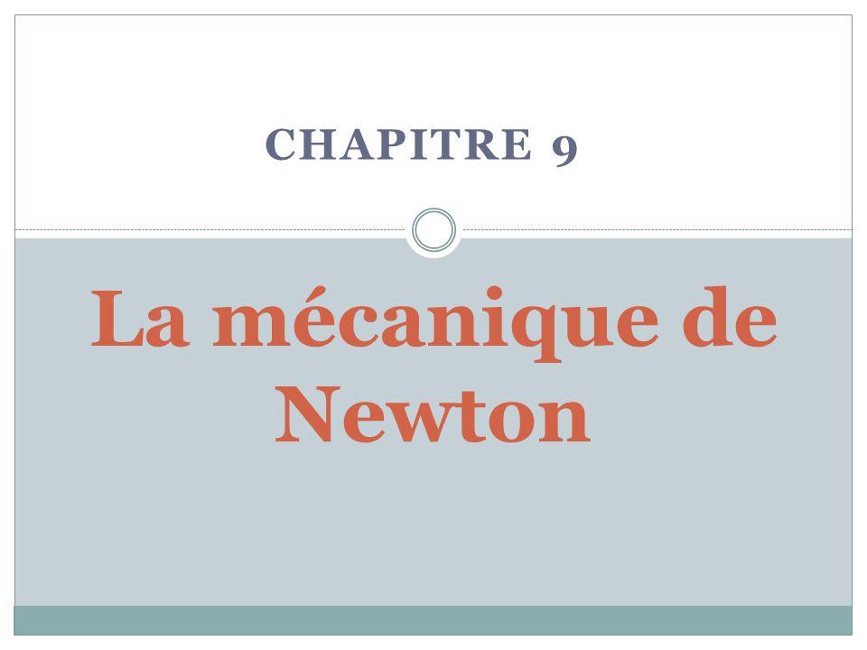 CHAPITRE 9 La mécanique de Newton