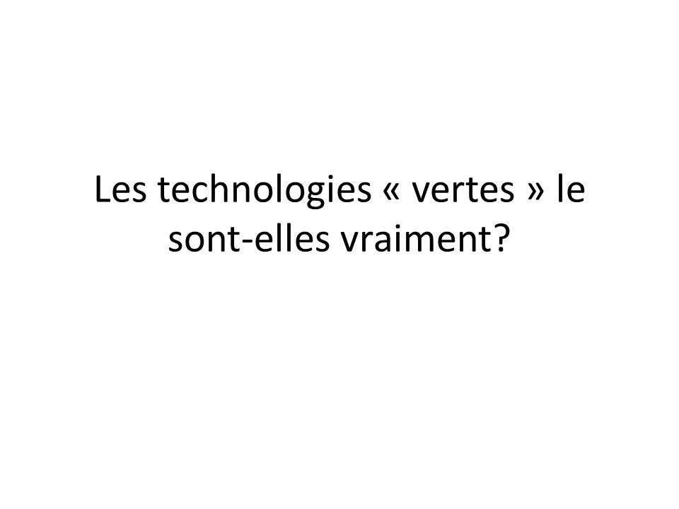 Les technologies « vertes » le sont-elles vraiment?