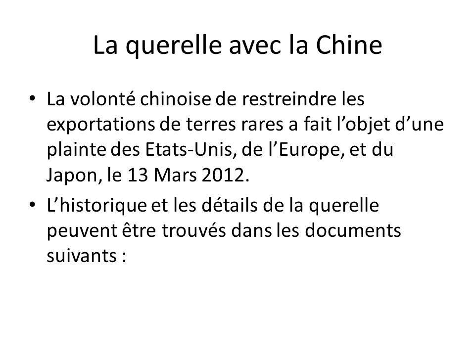 La volonté chinoise de restreindre les exportations de terres rares a fait lobjet dune plainte des Etats-Unis, de lEurope, et du Japon, le 13 Mars 201