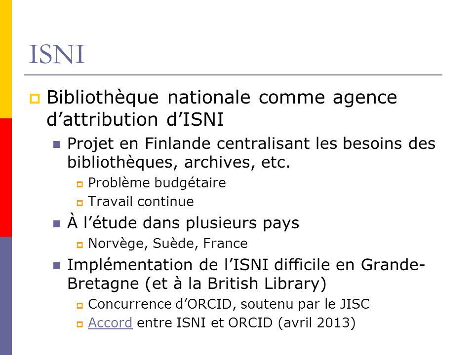 ISNI Bibliothèque nationale comme agence dattribution dISNI Projet en Finlande centralisant les besoins des bibliothèques, archives, etc.