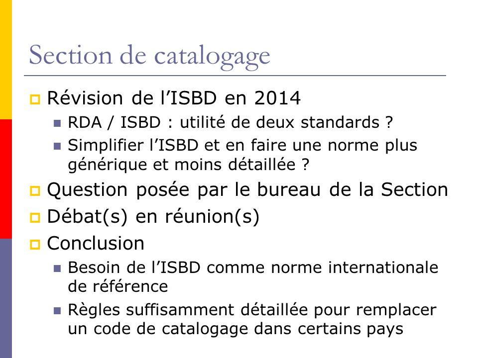 Section de catalogage Révision de lISBD en 2014 RDA / ISBD : utilité de deux standards .
