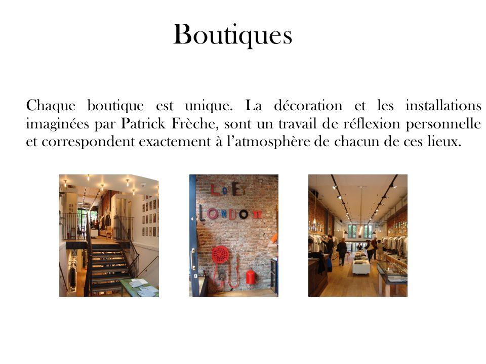 Boutiques Chaque boutique est unique. La décoration et les installations imaginées par Patrick Frèche, sont un travail de réflexion personnelle et cor