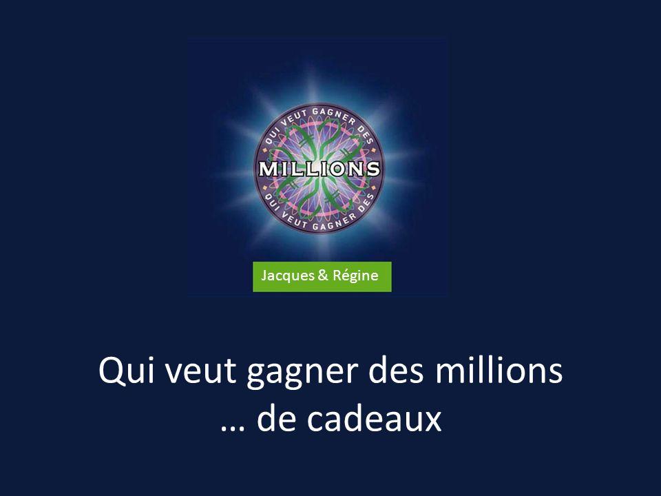 Qui veut gagner des millions … de cadeaux Jacques & Régine