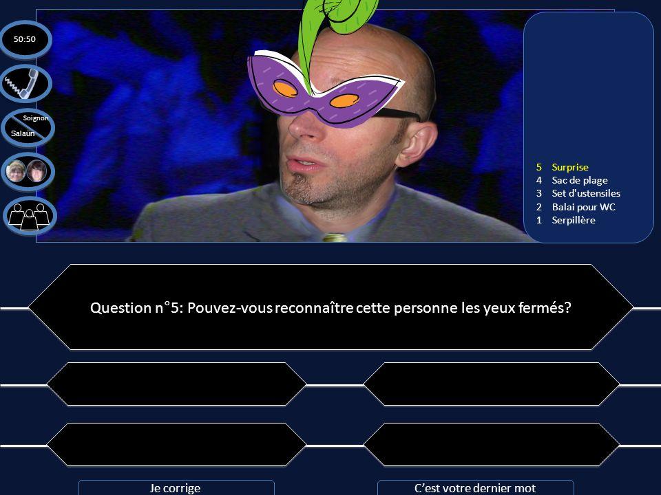 Question n°5: Pouvez-vous reconnaître cette personne les yeux fermés? A: Yvon A: Yvon C: Pierre C: Pierre B: Patrick B: Patrick D: Jean-Michel D: Jean