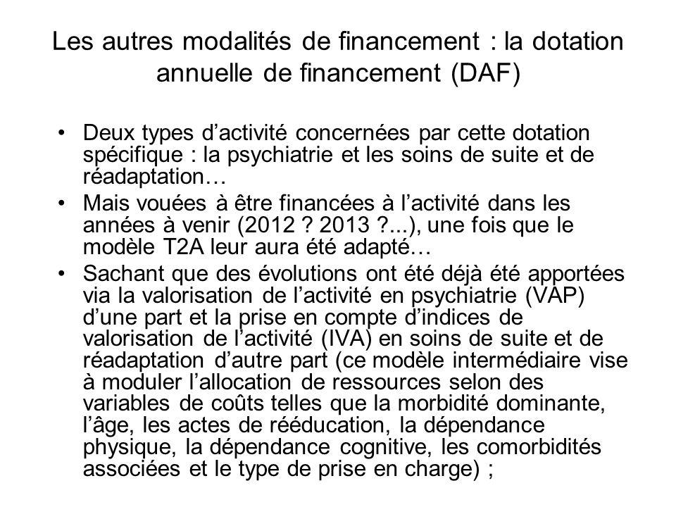 Les autres modalités de financement : la dotation annuelle de financement (DAF) Deux types dactivité concernées par cette dotation spécifique : la psy