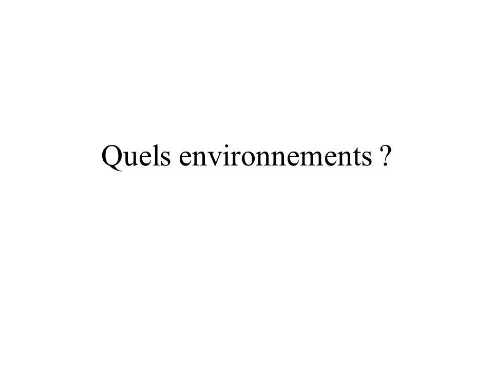 Quels environnements ?
