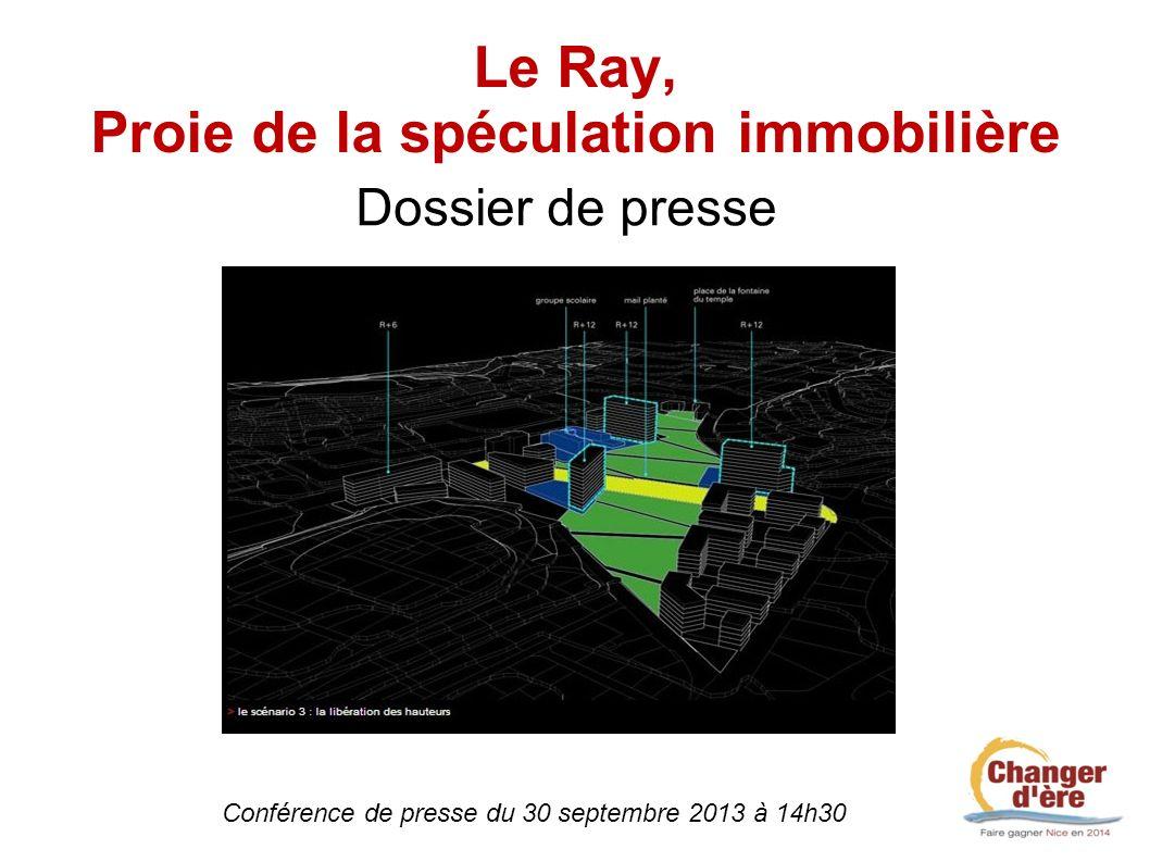 Le Ray, Proie de la spéculation immobilière Conférence de presse du 30 septembre 2013 à 14h30 Dossier de presse