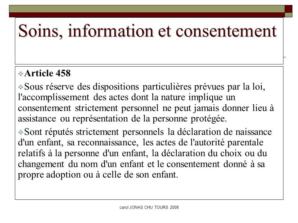 carol JONAS CHU TOURS 2008 Soins, information et consentement Article 458 Sous réserve des dispositions particulières prévues par la loi, l'accompliss
