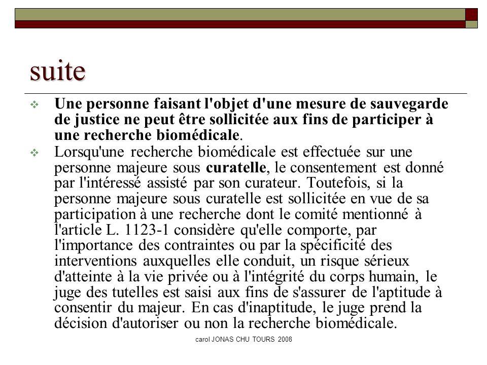 carol JONAS CHU TOURS 2008 suite Une personne faisant l'objet d'une mesure de sauvegarde de justice ne peut être sollicitée aux fins de participer à u
