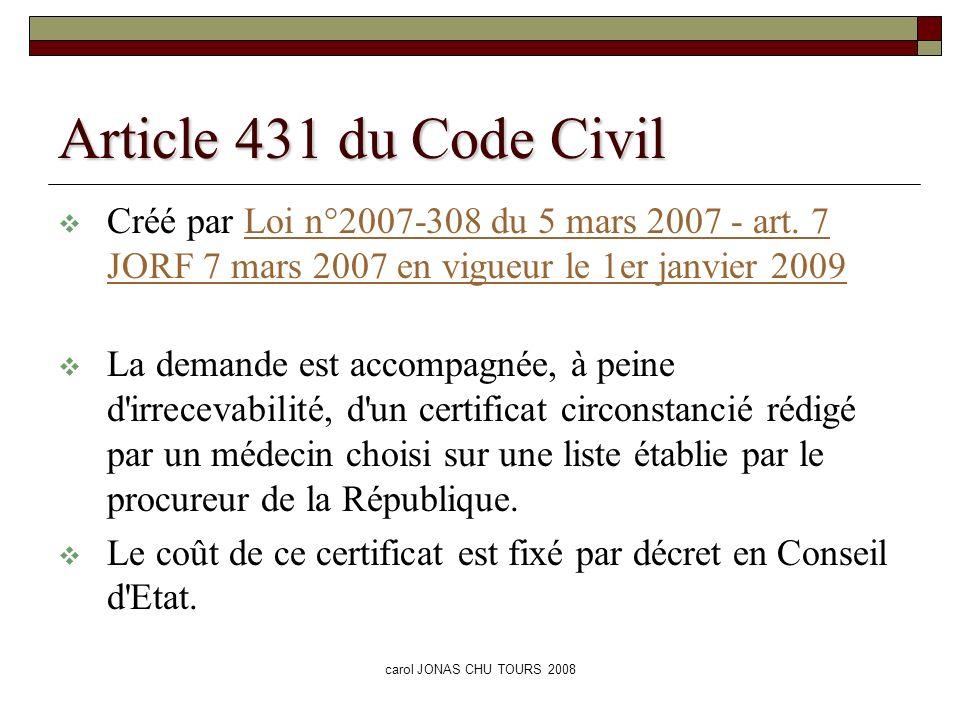 carol JONAS CHU TOURS 2008 Article 431 du Code Civil Créé par Loi n°2007-308 du 5 mars 2007 - art. 7 JORF 7 mars 2007 en vigueur le 1er janvier 2009Lo