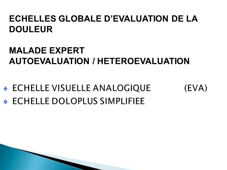 ECHELLES GLOBALE DEVALUATION DE LA DOULEUR MALADE EXPERT AUTOEVALUATION / HETEROEVALUATION