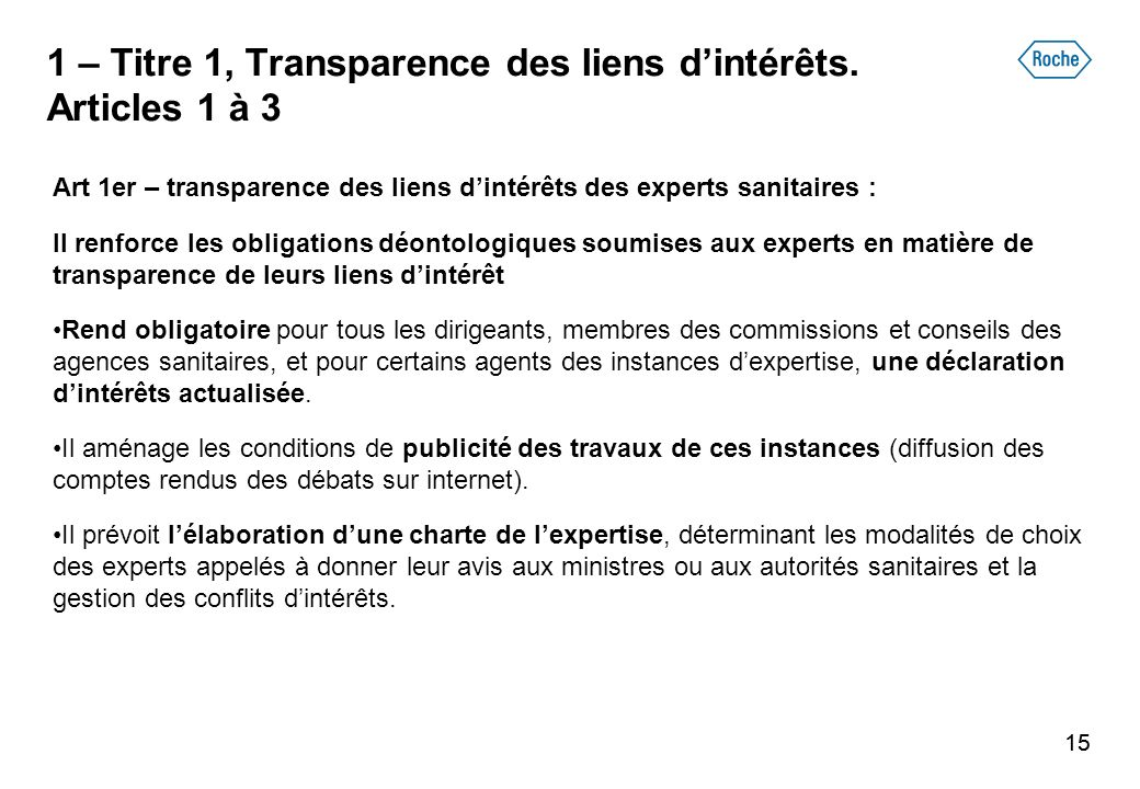 15 1 – Titre 1, Transparence des liens dintérêts. Articles 1 à 3 Art 1er – transparence des liens dintérêts des experts sanitaires : Il renforce les o
