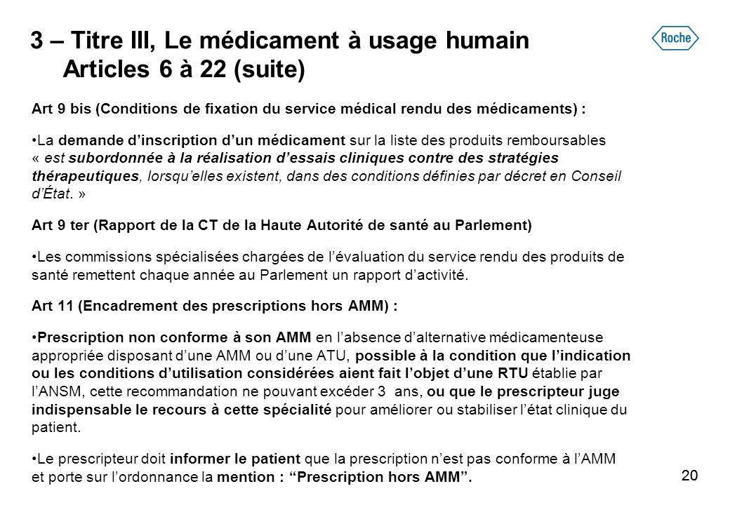 20 3 – Titre III, Le médicament à usage humain Articles 6 à 22 (suite) Art 9 bis (Conditions de fixation du service médical rendu des médicaments) : L
