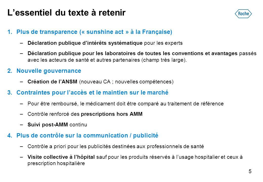 Lessentiel du texte à retenir 1.Plus de transparence (« sunshine act » à la Française) –Déclaration publique dintérêts systématique pour les experts –