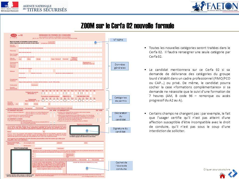 ZOOM sur le Cerfa 02 nouvelle formule Cliquer pour poursuivre Toutes les nouvelles catégories seront traitées dans le Cerfa 02. Il faudra renseigner u