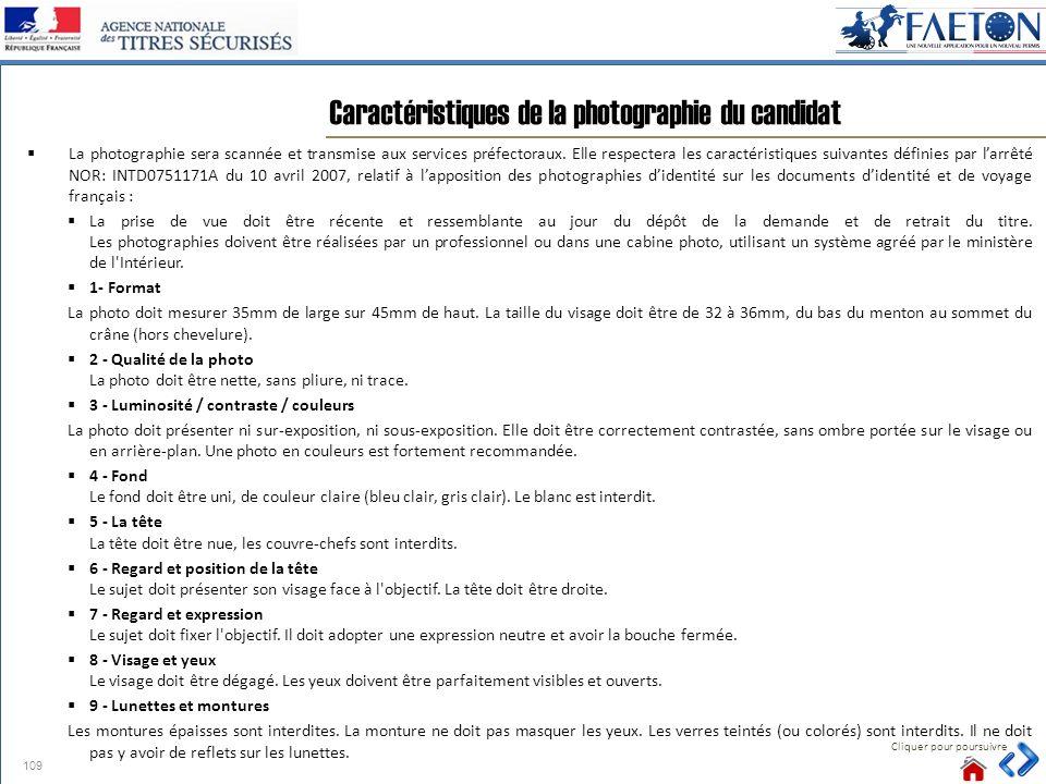 La photographie sera scannée et transmise aux services préfectoraux. Elle respectera les caractéristiques suivantes définies par larrêté NOR: INTD0751